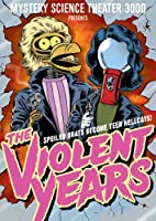 Mystery Science Theater 3000: The Violent Years
