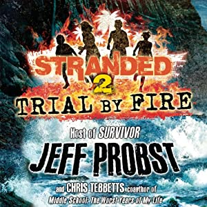 Trial by Fire | [Jeff Probst, Chris Tebbetts]
