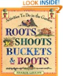 Roots, Shoots, Buckets and Boots: Gar...
