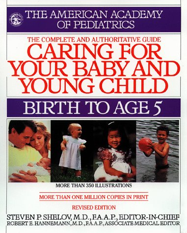 Caring for Your Baby and Young Child: Birth to Age 5, American Academy Of Pediatrics