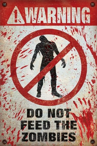 Warning Do Not Feed The Zombies-Poster 61 x 91,5 Cm/Poster ""