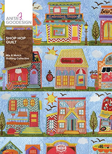 Best Buy! Anita Goodesign Embroidery Designs Shop Hop Quilt