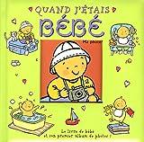 echange, troc Mandy Stanley - Quand j'étais bébé : Le livre de bébé et son premier album de photos !