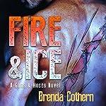 Fire & Ice: A Guns & Hoses Novel | Brenda Cothern