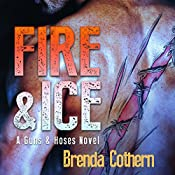 Fire & Ice: A Guns & Hoses Novel   Brenda Cothern