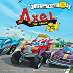 Axel the Truck: Speed Track: My First I Can Read | J. D. Riley