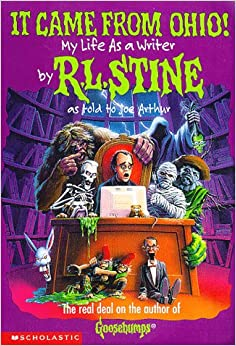 it came from ohio my life as a writer goosebumps rl