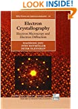 Electron Crystallography: Electron Microscopy and Electron Diffraction (International Union of Crystallography: Iucr Texts on Crystallography)