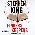 Finders Keepers: A Novel (       UNABRIDGED) by Stephen King Narrated by Will Patton