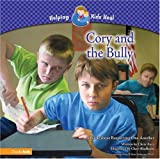 img - for Cory and the Bully: A Book about Respecting One Another (HELPING KIDS HEAL) book / textbook / text book