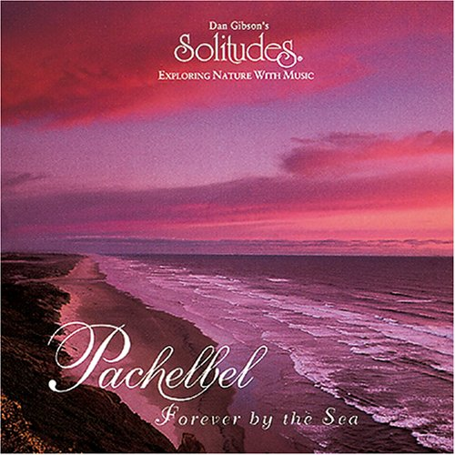 Pachelbel: Forever By The Sea