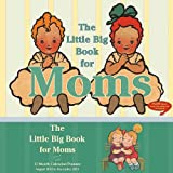 img - for Little Big Book for Moms 2011 Wall Calendar Planner (Calendar) book / textbook / text book