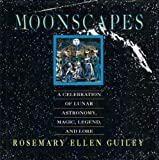 Moonscapes: A Celebration of Lunar Astronomy, Magic, Legend, and Lore (0135416817) by Guiley, Rosemary Ellen