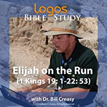 Elijah on the Run (1 Kings 19: 1-22: 53) Lecture by Bill Creasy Narrated by Bill Creasy