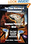 The Time Machine of Consciousness  Qu...