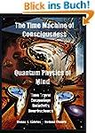 The Time Machine of Consciousness  Qu...