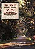 Backroads of South Carolina: Your Guide to South Carolina's Most Scenic Backroad Adventures