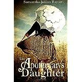 The Apothecary's Daugther ~ Samantha Jillian Bayarr