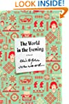 The World in the Evening: A Novel