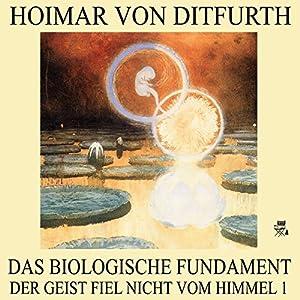 Das biologische Fundament (Der Geist fiel nicht vom Himmel 1) Hörbuch