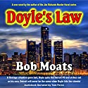 Doyle's Law: Arthur Doyle, P.I. Series, Book 1 Audiobook by Bob Moats Narrated by Tom Force