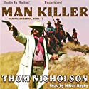 Man Killer: Man Killer, Book 1 (       UNABRIDGED) by Thom Nicholson Narrated by Milton Bagby