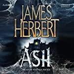 Ash (       UNABRIDGED) by James Herbert Narrated by Steven Pacey