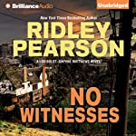 No Witnesses: A Lou Boldt - Daphne Matthews Novel, Book 3 (       UNABRIDGED) by Ridley Pearson Narrated by Jeff Cummings