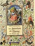 echange, troc Sophie Cassagnes-Brouquet - La passion du livre au Moyen Age