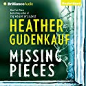 Missing Pieces Audiobook by Heather Gudenkauf Narrated by Christina Traister
