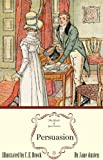 Persuasion: The Illustrated Edition (Jane Austens Novels)