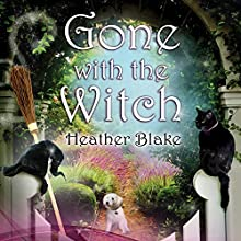 Gone with the Witch: Wishcraft Mystery, Book 6 Audiobook by Heather Blake Narrated by Coleen Marlo