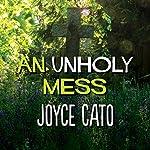 An Unholy Mess | Joyce Cato