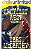 Our American West - Volume 1