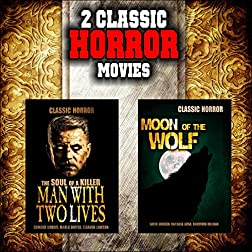 Classic Horror Movie Double Bill: Man With Two Lives and Moon of the Wolf
