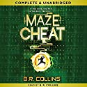 Mazecheat Audiobook by B. R. Collins Narrated by B. R. Collins