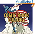 Comic Book Culture: An Illustrated Hi...