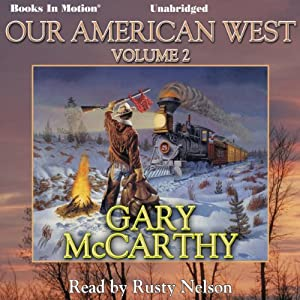 Our American West: Volume 2 | [Gary McCarthy]
