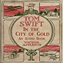 Tom Swift in the City of Gold: Marvelous Adventurers Underground