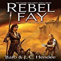 Rebel Fay (       UNABRIDGED) by Barb Hendee, J. C. Hendee Narrated by Tanya Eby