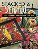 Stacked and Stitched: Artistic Fabric Projects for Your Home