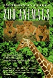 img - for Zoo Animals: A Smithsonian Guide (Smithsonian Guides Series) by Robinson, Michael H., Challinor, David, Webber, Holly (1995) Hardcover book / textbook / text book