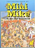 img - for Mini Mike in The Old Testament book / textbook / text book