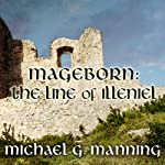 The Line of Illeniel: Mageborn, Book 2 (       UNABRIDGED) by Michael G. Manning Narrated by Todd McLaren