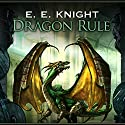 Dragon Rule: Age of Fire, Book 5 Audiobook by E. E. Knight Narrated by David Drummond