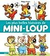 Les plus belles histoires de Mini-Loup: Volume 1