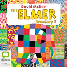 The Elmer Treasury: Volume 3 Audiobook by David McKee Narrated by Stephen Thorne