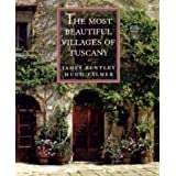 The Most Beautiful Villages of Tuscany (The Most Beautiful Villages) ~ James Bentley