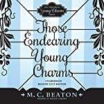 Those Endearing Young Charms: The Endearing Young Charms, Book 3 | Marion Chesney - M. C. Beaton