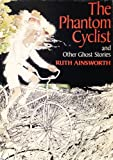 img - for The phantom cyclist, and other ghost stories book / textbook / text book